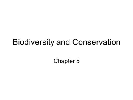 Biodiversity and Conservation Chapter 5. Section 1 vocabulary (2) 1.extinction, 2.biodiversity.