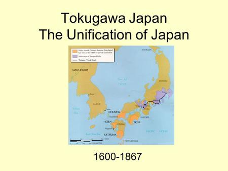 Tokugawa Japan The Unification of Japan 1600-1867.