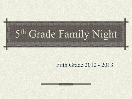 5 th Grade Family Night Fifth Grade 2012 - 2013. Policies and Math Mr. Mazur.