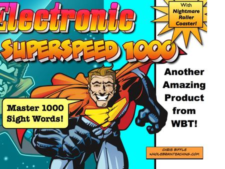 A World Leader In Brain Based Education How to use Electronic SuperSpeed 1000 Electronic SuperSpeed 1000 (ES 1000) contains 1000 sight words arranged.