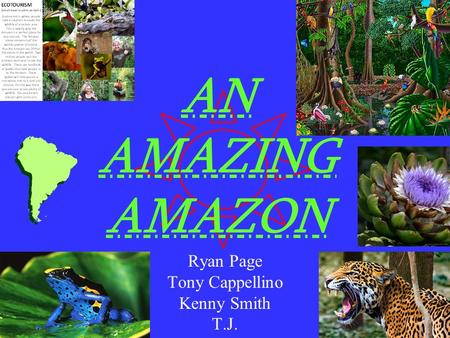AN AMAZING AMAZON Ryan Page Tony Cappellino Kenny Smith T.J.