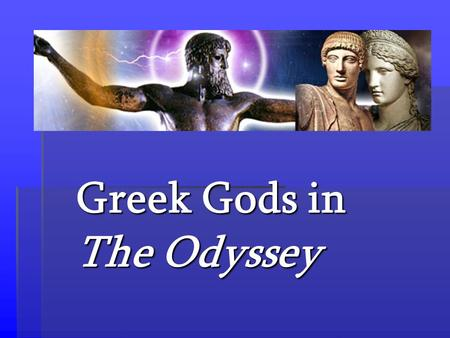 Greek Gods in The Odyssey. Zeus Zeus is the supreme god and ruler of Olympus. He is the undisputed master of the universe, and he causes rain, drought,