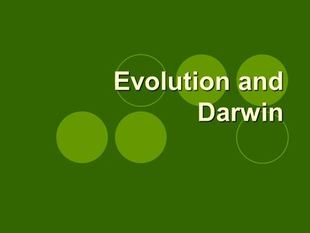 Evolution and Darwin.