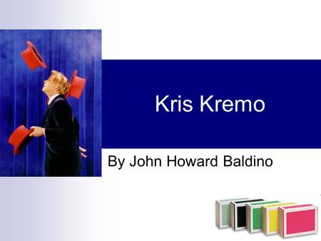 Kris Kremo By John Howard Baldino. The Josef Kremo Family The Kremo family was a Swiss family of acrobats who were icarists They performed in circuses.