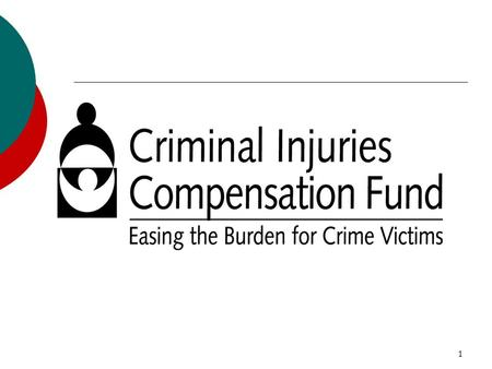 1. 2 Training Objectives To increase awareness of CICF as a resource for victims of crime To assist allied professionals in understanding how the Fund.