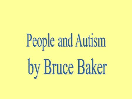 AUTISM Autism is a brain disorder that often interferes with a person's ability to communicate and relate with to others.
