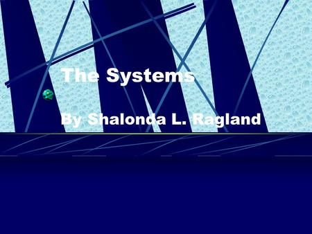 The Systems By Shalonda L. Ragland What are they? They are planets that are made up of gases. Did you know that any water on Mars must be frozen?
