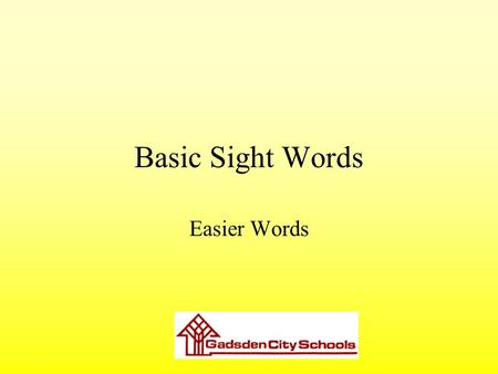 Basic Sight Words Easier Words.