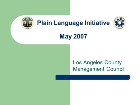 Plain Language Initiative May 2007 Los Angeles County Management Council.