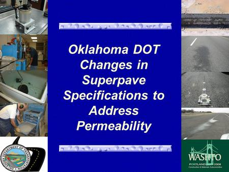 Oklahoma DOT Changes in Superpave Specifications to Address Permeability.