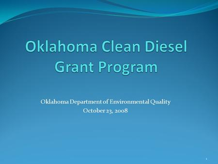 Oklahoma Department of Environmental Quality October 23, 2008 1.