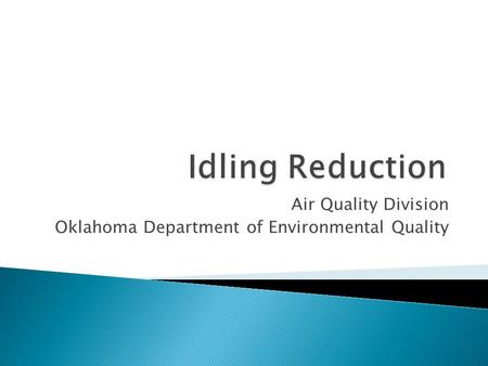 Air Quality Division Oklahoma Department of Environmental Quality.