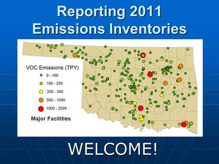 Reporting 2011 Emissions Inventories WELCOME! Major Facilities.