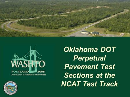 Oklahoma DOT Perpetual Pavement Test Sections at the NCAT Test Track.