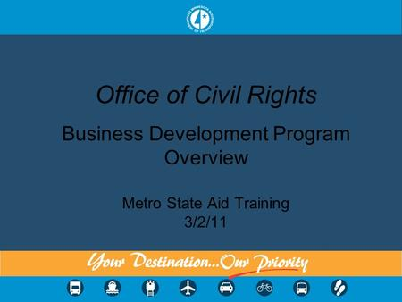 Office of Civil Rights Business Development Program Overview Metro State Aid Training 3/2/11.