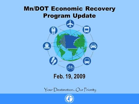 Mn/DOT Economic Recovery Program Update Feb. 19, 2009.