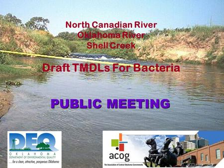 NPS 1 NPS 2 Background Reserve MOS WLA 3 WLA 2 WLA1WLA1 North Canadian River Oklahoma River Shell Creek Draft TMDLs For Bacteria PUBLIC MEETING.