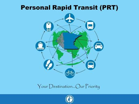 Personal Rapid Transit (PRT). Model of the London Vehicle What we know about PRT Regionally, Statewide, Nationally, & in the UK by Mukhtar Mook-tar Thakur.