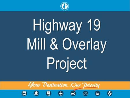 Highway 19 Mill & Overlay Project. Better Roads for Minnesota.