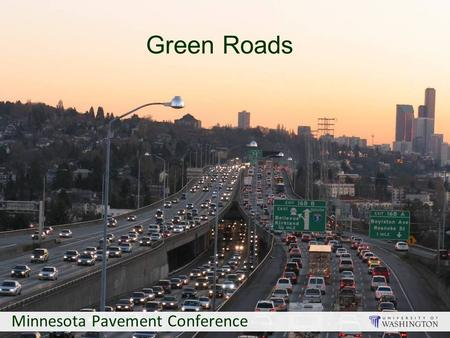 Green Roads Minnesota Pavement Conference. 2 Country or Group Tonnes oil equivalent/capita/year India0.6 China1.3 EU (25)3.6 US7.8.