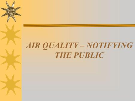 AIR QUALITY – NOTIFYING THE PUBLIC. OKLAHOMA AIR MONITORING SITES.