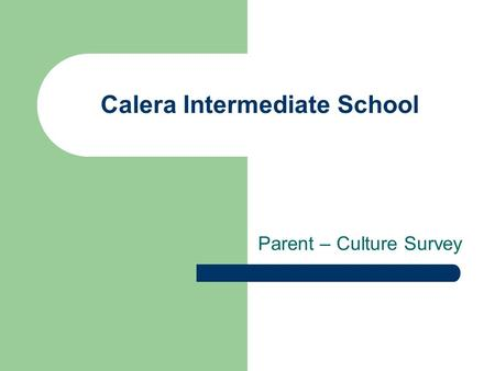 Calera Intermediate School Parent – Culture Survey.
