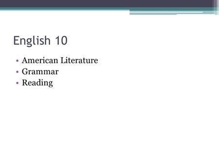English 10 American Literature Grammar Reading. Dr. Rees  682-6100 Office hours: Monday.