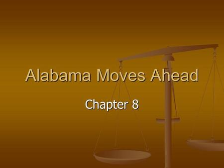 Alabama Moves Ahead Chapter 8. Lesson 1 – Rights and Reforms The Bourbon Redeemers approved a constitution in 1875. The Bourbon Redeemers approved a constitution.