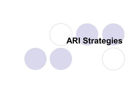 ARI Strategies. What is the Alabama Reading Initiative? a statewide K-12 program The goal of the ARI is to significantly improve reading instruction and.