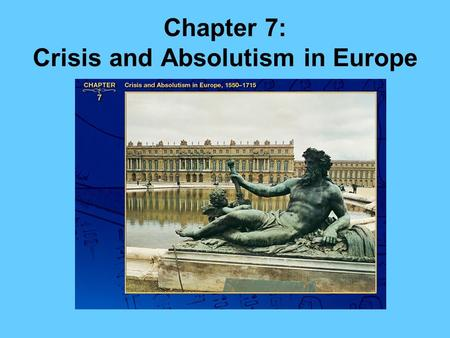 Chapter 7: Crisis and Absolutism in Europe Section 1: Europe in Crisis: The Wars of Religion.