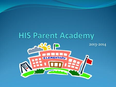 HIS Parent Academy 2013-2014.