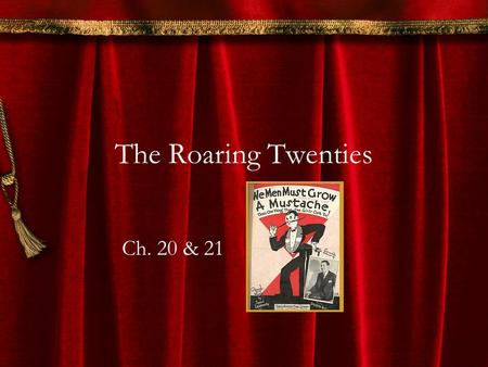 The Roaring Twenties Ch. 20 & 21. Immigration Laws Keep America American 1921- Emergency Quota Act- limited immigration 1924- National Origins Act- made.