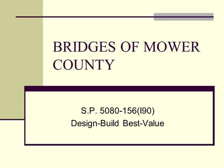 BRIDGES OF MOWER COUNTY S.P. 5080-156(I90) Design-Build Best-Value.
