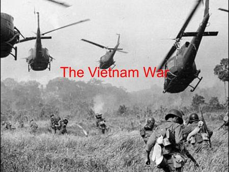 The Vietnam War. American Involvement Deepens A. After Ngo Dinh Diem refused to hold national elections, Ho Chi Minh and his followers created a new guerrilla.