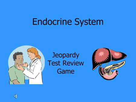 Endocrine System Jeopardy Test Review Game. General InfoHormonesGlandsMisc.More Misc. 100 200 300 400 500.