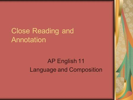 Close Reading and Annotation AP English 11 Language and Composition.