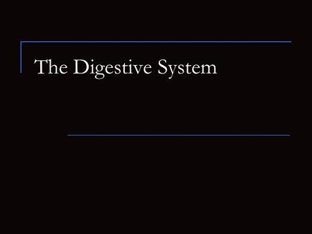 The Digestive System. I. Introduction Digestion is the process of altering the physical state and chemical composition of food, so that it can be absorbed.