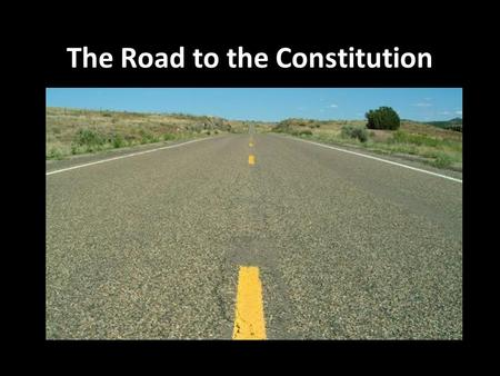 The Road to the Constitution. The Convention By 1787, many representatives in Congress agreed that the Articles of Confederation were too weak. Congress.