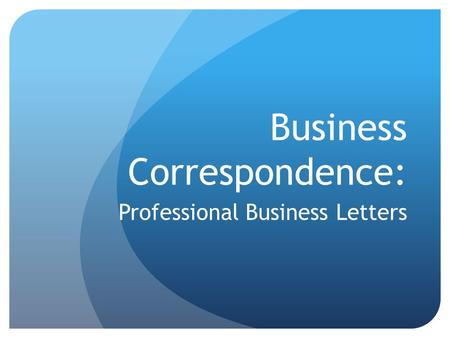 Business Correspondence: Professional Business Letters.
