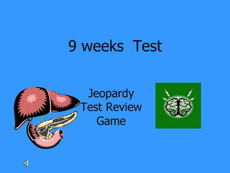 9 weeks Test Jeopardy Test Review Game. ABCDE 100 200 300 400 500.