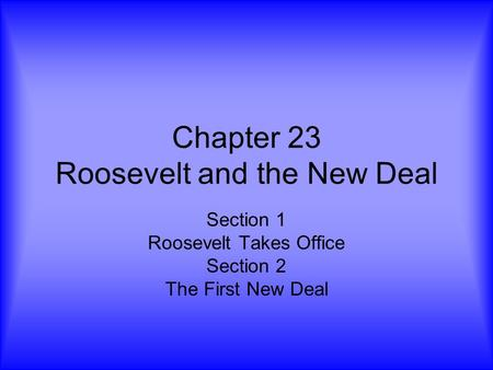 Chapter 23 Roosevelt and the New Deal