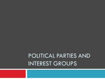 POLITICAL PARTIES AND INTEREST GROUPS. Linkage Institutions Political Parties Interest Groups (Mass Media) All Promote United States Democracy by Linking.