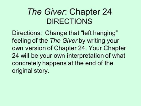 the giver chapter 24 Chapter 14, pg 116 quotes 24: the half-closed eyes of a boy who seemed not  much older than himself dirt streaked the boy's face and his matted blond hair.
