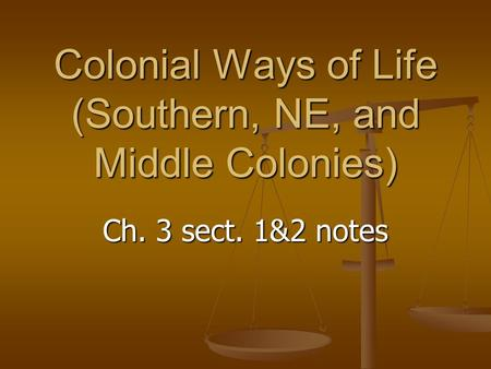 Colonial Ways of Life (Southern, NE, and Middle Colonies)