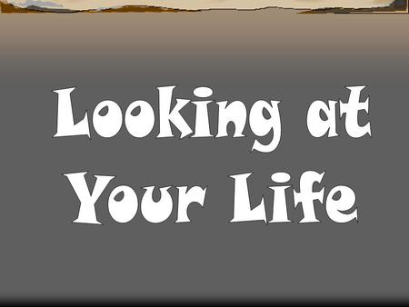 What would a picture of your life look like? Think about these areas of your life: family, leisure, learning and work.