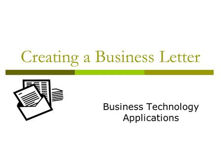 Creating a Business Letter Business Technology Applications.