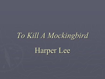 To Kill A Mockingbird Harper Lee. Chapter 1 The story is narrated by Jean Louise Finch (Scout) The story is narrated by Jean Louise Finch (Scout) Simon.
