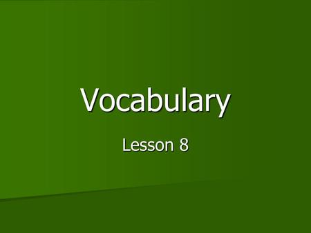 Vocabulary Lesson 8. crucial If something is crucial, it is extremely important If something is crucial, it is extremely important What is a crucial ingredient.