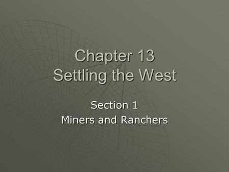 Chapter 13 Settling the West