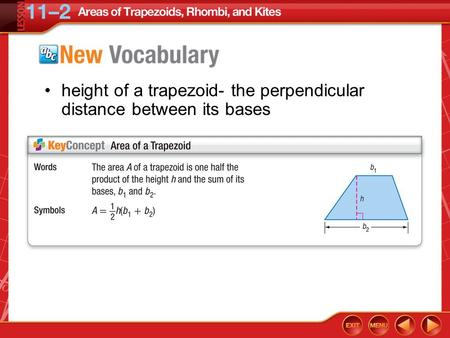 Vocabulary height of a trapezoid- the perpendicular distance between its bases.